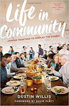 Life In Community: Joining Together To Display The Gospel Download Pdf