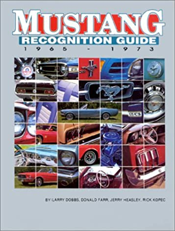 mustang recognition guide 1965 1973 larry dobbs 9780962490828 rh amazon com mustang recognition guide 1965-73