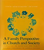 A Family Perspective in Church and Society, U. S. Catholic Bishops Committee on Marriage and Family, 1574552732