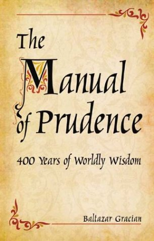 The Manual of Prudence: 400 Years of Worldly Wisdom