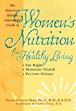 The American Dietetic Association Guide to Women's Nutrition for Healthy Living, Susan C. Finn, 0399523421