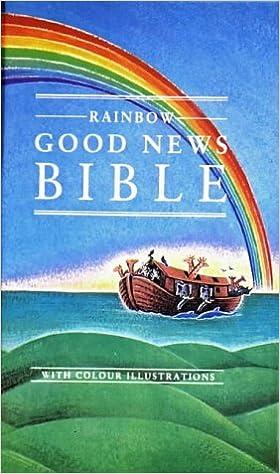 Good News Bible Childrens' Rainbow Edition (Good News Bibles