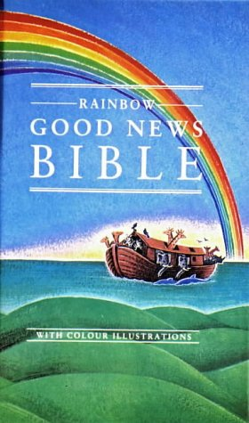 Bible: Good News Bible - Rainbow (Good News Bibles)