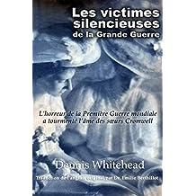 Les victimes silencieuses de la Grande Guerre: L'horreur de la Première Guerre mondiale  a tourmenté l'âme des sœurs Cromwell (French Edition)