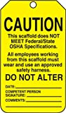 """Accuform Signs TSS102CTP Scaffold Status Tag, Legend """"CAUTION THIS SCAFFOLD DOES NOT MEET FEDERAL/STATE OSHA SPECIFICATIONS..."""", 5.75"""" Length x 3.25"""" Width x 0.010"""" Thickness, PF-Cardstock, Black on Yellow (Pack of 25)"""
