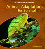 Animal Adaptations for Survival, Elizabeth Rose, 1404228179