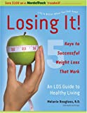 Losing It! 5 Sensible Keys to Successful Weight Loss, Melanie Douglass, 159038430X