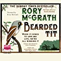 Bearded Tit Audiobook by Rory McGrath Narrated by Rory McGrath
