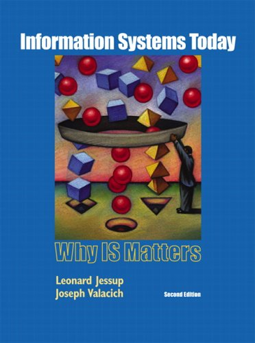 Information Systems Today: Why IS Matters (2nd Edition)