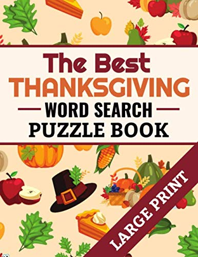 The Best Thanksgiving Word Search Puzzle Book: 40 Large Print Challenging Puzzles About Thanksgiving & Fall Season | 8.5 x 11 inches, 51 pages | Gift for Word Puzzles Lovers (Best Games For Thanksgiving)