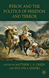 img - for Byron and the Politics of Freedom and Terror book / textbook / text book