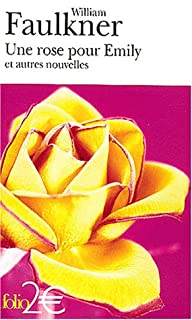 Une rose pour Emily : et autres nouvelles, Faulkner, William