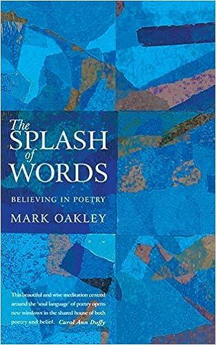 the splash of words believing in poetry mark oakley 9781848254688
