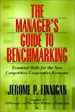 img - for The Manager's Guide to Benchmarking: Essential Skills for the Competitive-Cooperative Economy (Jossey-Bass Business & Management) book / textbook / text book