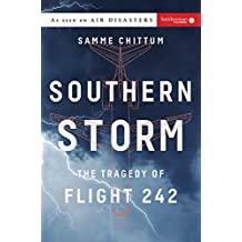 Southern Storm: The Tragedy of Flight 242 (Air Disasters Book 2)