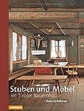 Stuben und Möbel im Tiroler Bauernhaus