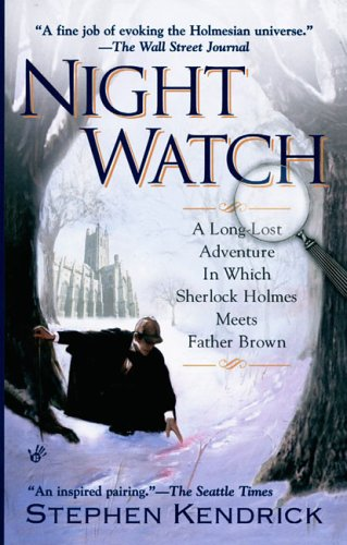 Night Watch  A Long Lost Adventure In Which Sherlock Holmes Meets Father Brown