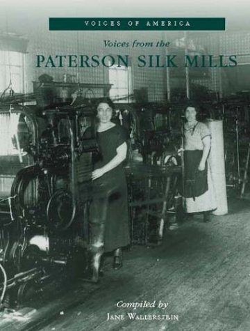 Download Voices from the Paterson Silk Mills (Voices of America) pdf epub