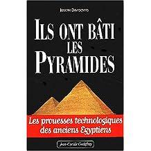 Ils ont bati les pyramides les prouesses technologiques des...