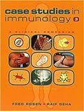 Case Studies in Immunology, Fred Rosen and Raif Geha, 0815340508