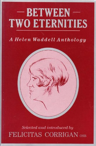 Between Two Eternities: A Helen Waddell Anthology