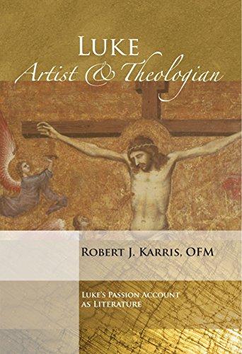 Luke: Artist and Theologian: Luke's Passion Account as Literature