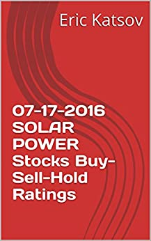 Download PDF 07-17-2016 SOLAR POWER Stocks Buy-Sell-Hold Ratings