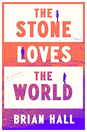 """Brian Hall's Playlist for His Novel """"The Stone Loves the World"""""""