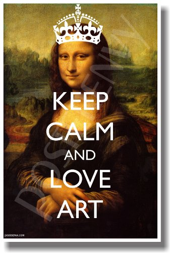 Keep Calm and Love Art - Mona Lisa with Crown - NEW Classroom Motivational Poster