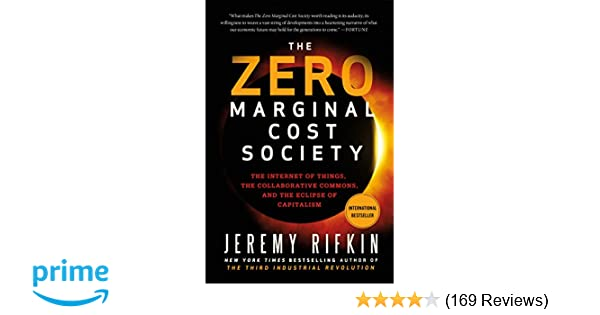 The Zero Marginal Cost Society The Internet Of Things The