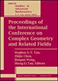 Proceedings of the International Conference on Complex Geometry and Related Fields (AMS/IP Studies in Advanced Mathematics)