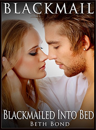Blackmailed Into Bed Blackmailed
