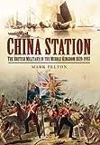 China Station, Mark Felton, 1781590699