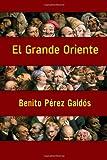 El Grande Oriente, Benito Pérez Galdós, 1496118510