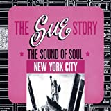 The Sue Records Story: New York City (The Sound of Soul)