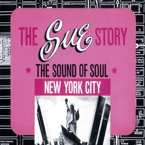 The Sue Records Story  New York City  The Sound Of Soul
