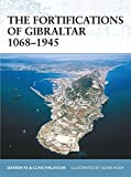 : The Fortifications of Gibraltar 1068–1945 (Fortress)