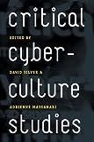 Critical Cyberculture Studies, , 0814740235