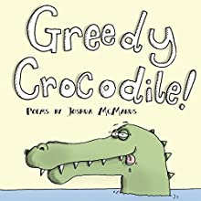Greedy Crocodile!: Poems Audiobook by Joshua McManus Narrated by Peter Revel-Walsh