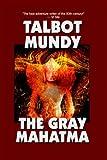 Gray Mahatma, Talbot Mundy, 1557429685