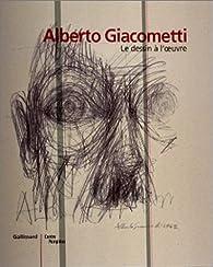 Le dessin à l'oeuvre. Dessins de Giacometti : catalogue de l'exposition au Centre Pompidou du 24 janvier au 9 avril 2001 par Jean-Louis Schefer