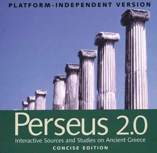 Perseus 2.0: Interactive Sources and Studies on Ancient Greece: Platform-Independent Version, Concise Edition