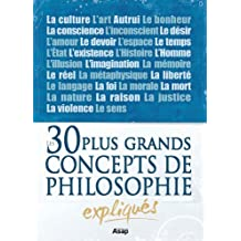 Philosophie : les 30 plus grands concepts expliqués (French Edition)