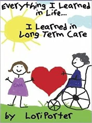 Descargar Libros Para Ebook Gratis Everything I Learned In Life, I Learned In Long Term Care PDF En Kindle
