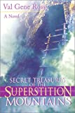 Secret Treasures of the Superstition Mountains, Val Gene Ross, 1555175384