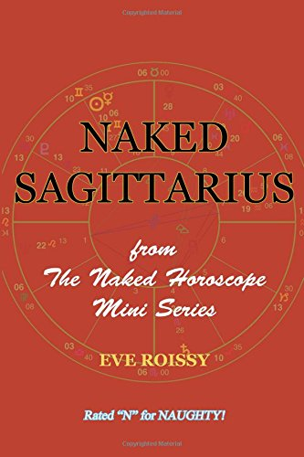 Download Naked Sagittarius: from The Naked Horoscope Mini Series pdf epub