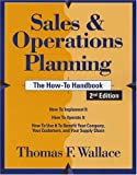 Sales & Operations Planning: The How-to Handbook, 2nd Edition