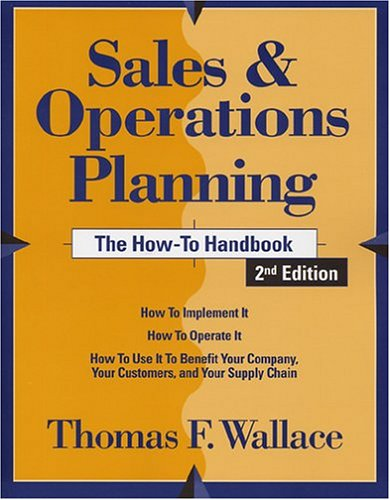 Read Online Sales & Operations Planning: The How-to Handbook, 2nd Edition pdf
