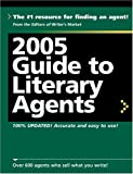 2005 Guide to Literary Agents, , 1582973288