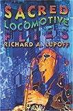 Sacred Locomotive Flies, Richard A Lupoff, 1592240526